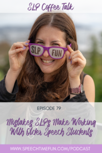 mistakes slp's make working with older students