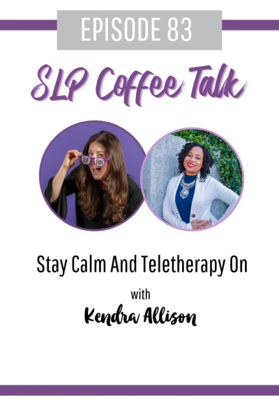 Stay Calm And Teletherapy On with Kendra Allison