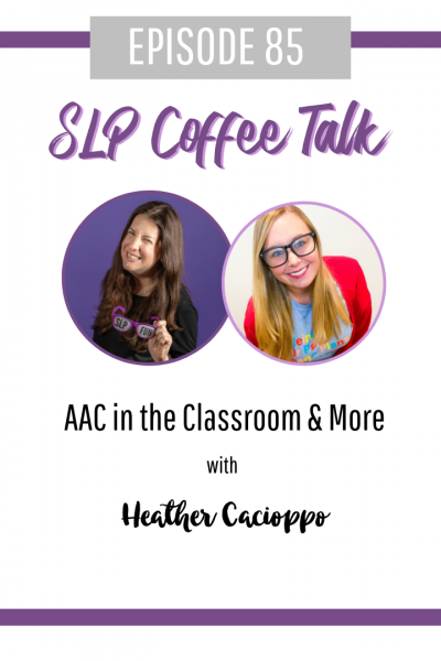 AAC in the Classroom & More with Heather Cacioppo